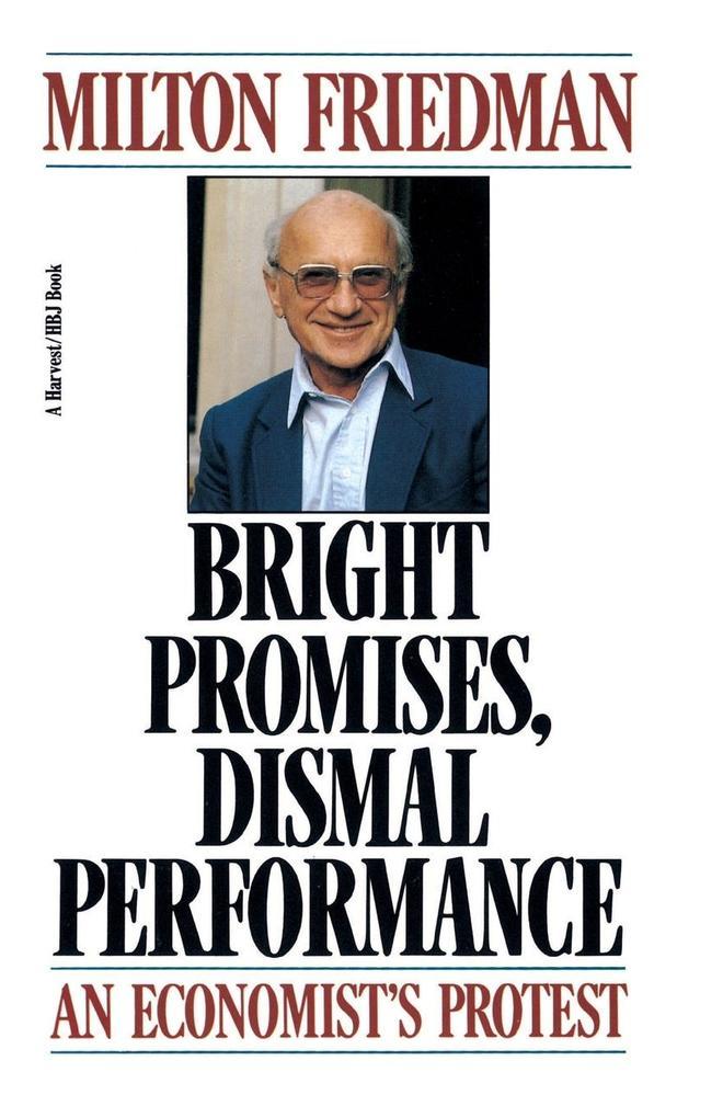 Bright Promises, Dismal Performance: An Economist's Protest als Taschenbuch