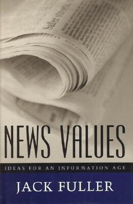News Values: Ideas for an Information Age als Buch