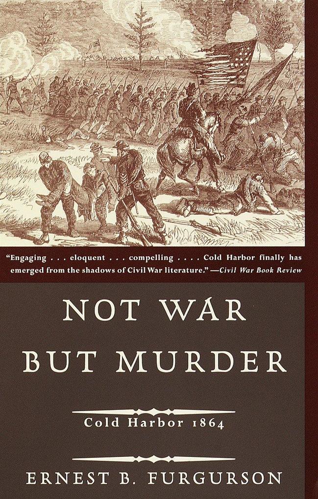 Not War But Murder: Cold Harbor 1864 als Taschenbuch