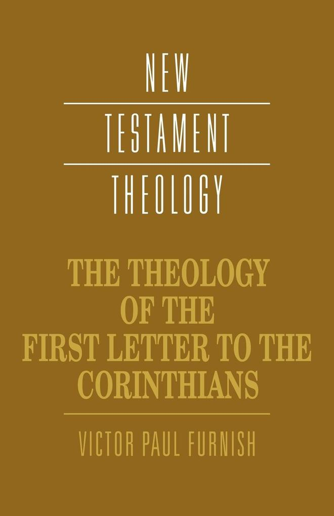 The Theology of the First Letter to the Corinthians als Buch