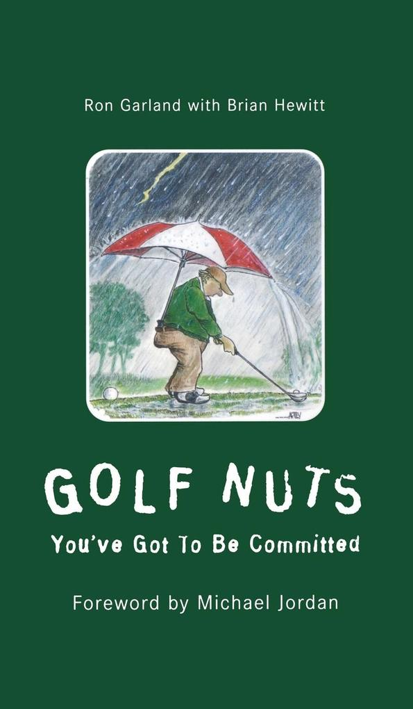 Golf Nuts: You've Got to Be Committed als Buch