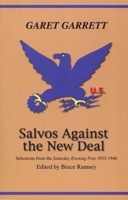 "Salvos Against the New Deal: Selections from the ""Saturday Evening Post"" 1933-1940 als Taschenbuch"