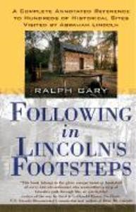 Following in Lincoln's Footsteps: A Complete Annotated Reference to Hundreds of Historical Sites Visited by Abraham Lincoln als Taschenbuch