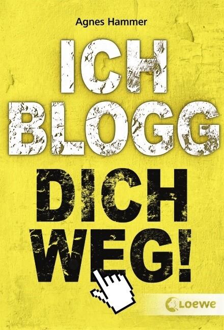 Ich blogg dich weg! als Taschenbuch
