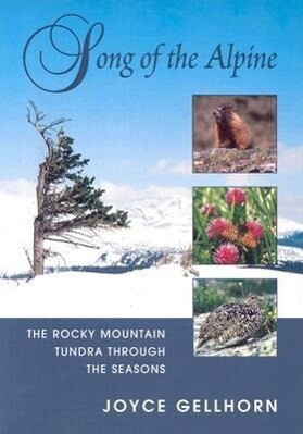 Song of the Alpine: The Rocky Mountain Tundra Through the Seasons als Taschenbuch