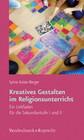 Kreatives Gestalten im Religionsunterricht