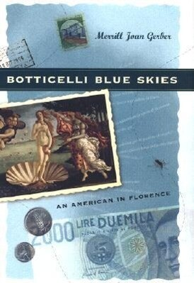 Botticelli Blue Skies: An American in Florence als Buch
