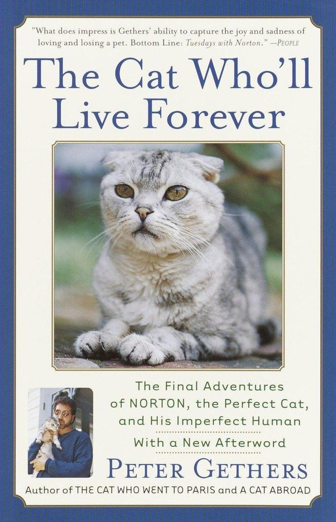 The Cat Who'll Live Forever: The Final Adventures of Norton, the Perfect Cat, and His Imperfect Human als Taschenbuch