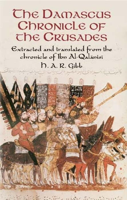 The Damascus Chronicle of the Crusades: Extracted and Translated from the Chronicle of Ibn Al-Qalanisi als Taschenbuch
