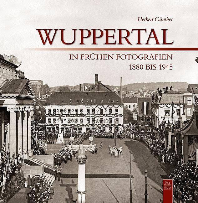Wuppertal in frühen Fotografien als Buch von He...