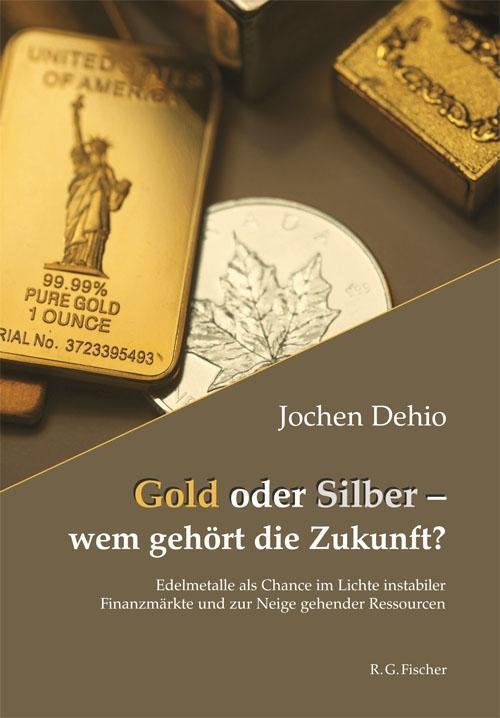 Gold oder Silber - wem gehört die Zukunft? als Buch