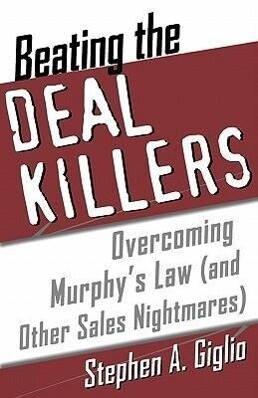 Beating the Deal Killers: Overcoming Murphy's Law (and Other Sales Nightmares) als Taschenbuch