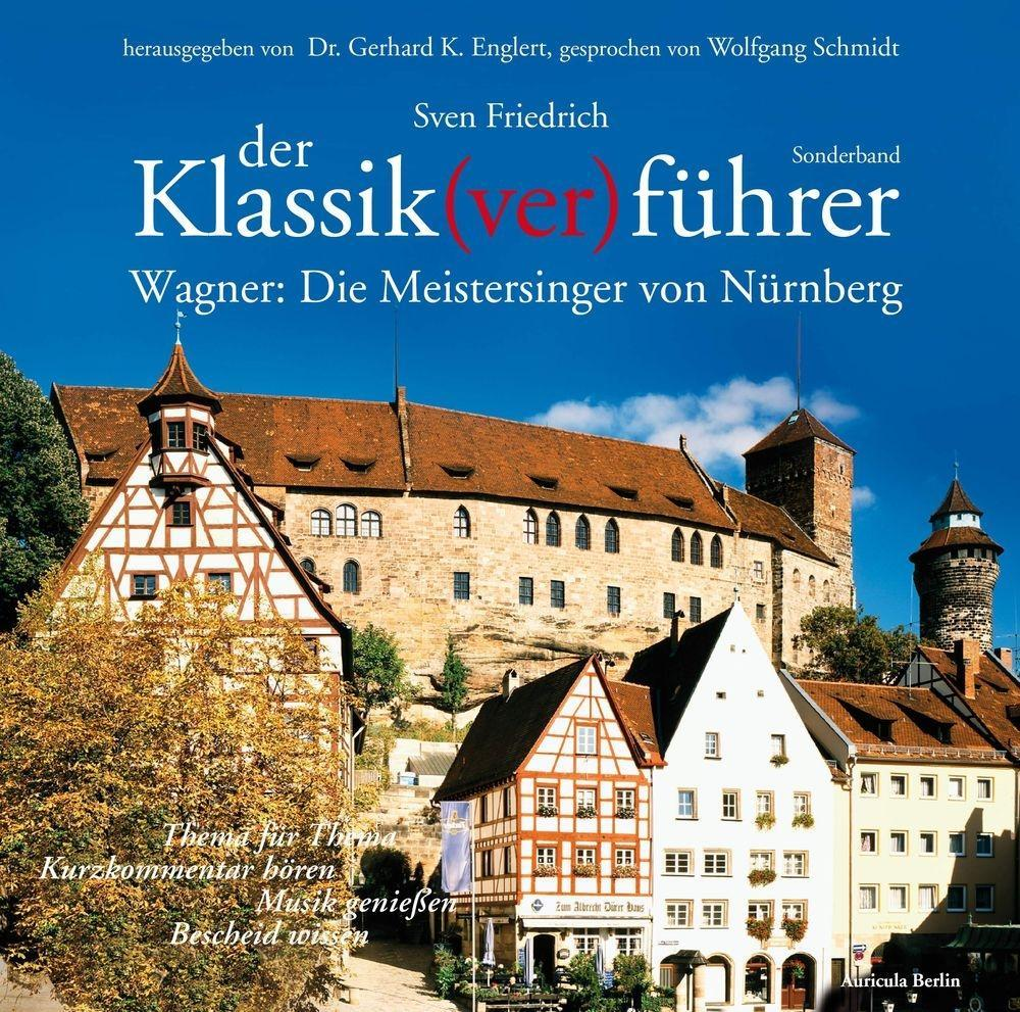 Der Klassik(ver)führer, Sonderband Wagner: Die Meistersinger von Nürnberg als Hörbuch