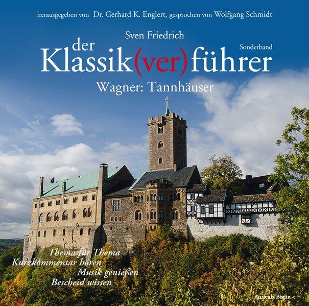 Der Klassik(ver)führer, Sonderband Wagner: Tannhäuser als Hörbuch