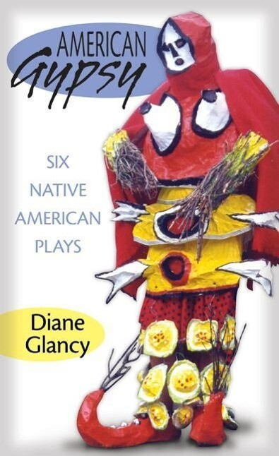 American Gypsy: Six Native American Plays als Buch