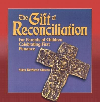 The Gift of Reconciliation: For Parents of Children Celebrating First Penance als Taschenbuch