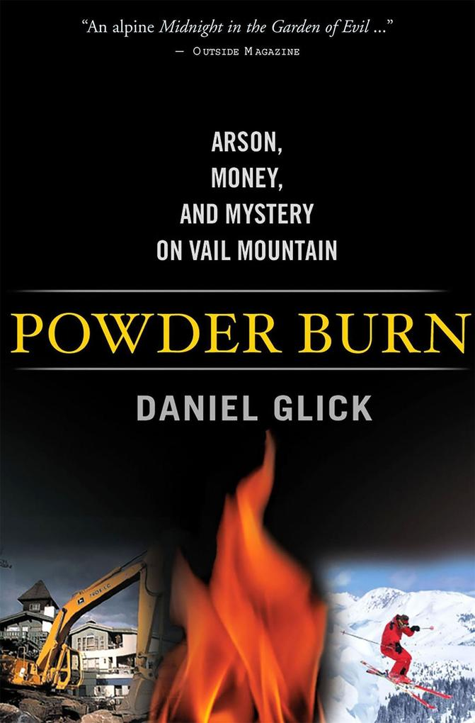 Powder Burn: Arson, Money, and Mystery on Vail Mountain als Taschenbuch