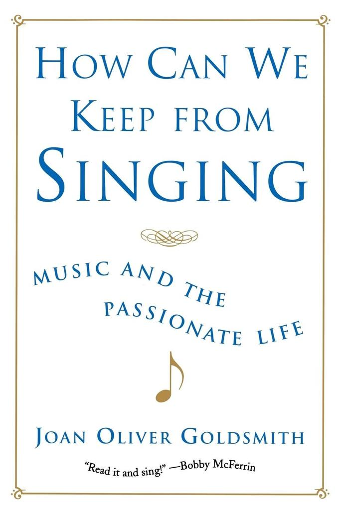 How Can We Keep from Singing: Music and the Passionate Life (Revised) als Taschenbuch