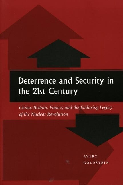 Deterrence and Security in the 21st Century: China, Britain, France, and the Enduring Legacy of the Nuclear Revolution als Taschenbuch
