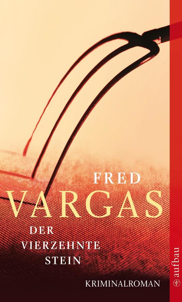 Der vierzehnte Stein als eBook von Fred Vargas