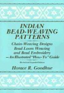 "Indian Bead-Weaving Patterns: Chain-Weaving Designs Bead Loom Weaving and Bead Embroidery - An Illustrated ""How-To"" Guide als Taschenbuch"
