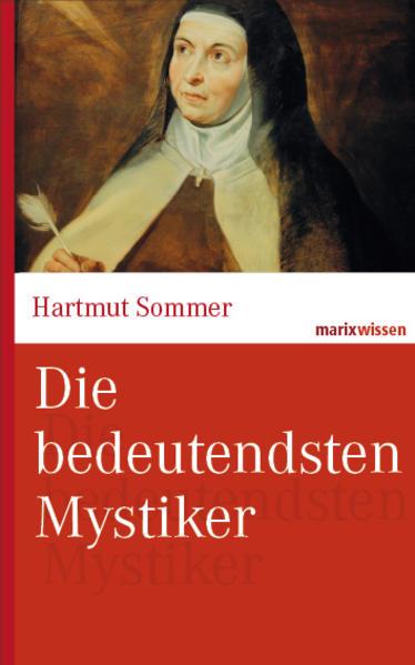 Die bedeutendsten Mystiker als Buch von Hartmut Sommer