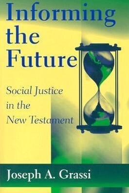 Informing the Future: Social Justice in the New Testament als Taschenbuch