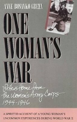 One Woman's War: Letters Home from the Women's Army Corps, 1944-1946 als Taschenbuch
