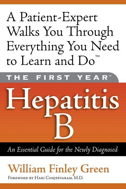 The First Year: Hepatitis B: An Essential Guide for the Newly Diagnosed als Taschenbuch