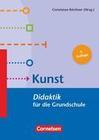 Fachdidaktik für die Grundschule 1.-4. Schuljahr - Kunst - Didaktik für die Grundschule