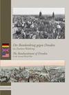 Der Bombenkrieg gegen Dresden im Zweiten Weltkrieg / The Bombardment of Dresden in the Second World War