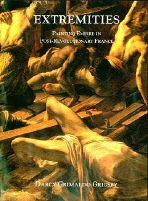 Extremities: Painting Empire in Post-Revolutionary France als Buch