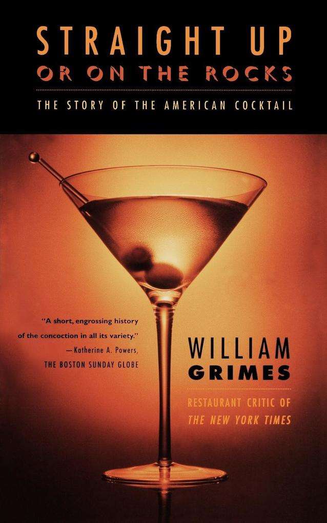 Straight Up or on the Rocks: The Story of the American Cocktail als Taschenbuch