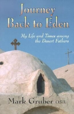 Journey Back to Eden: My Life and Times Among the Desert Fathers als Taschenbuch