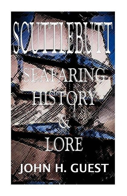 Scuttlebutt: Seafaring History & Lore als Taschenbuch