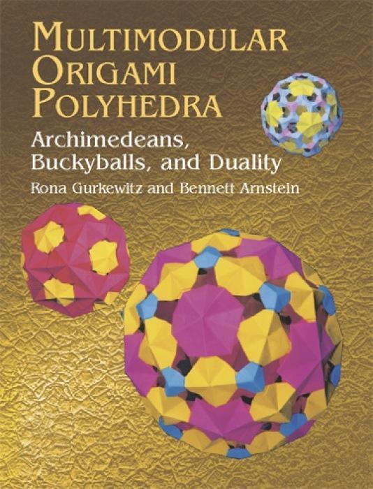 Multimodular Origami Polyhedra: Archimedeans, Buckyballs and Duality als Taschenbuch
