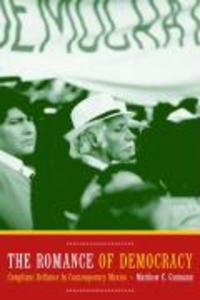 The Romance of Democracy: Complaint Defiance in Contemporary Mexico als Taschenbuch