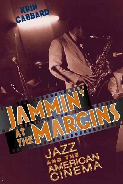 Jammin' at the Margins: Jazz and the American Cinema als Taschenbuch