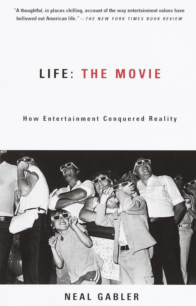 Life: The Movie: How Entertainment Conquered Reality als Taschenbuch