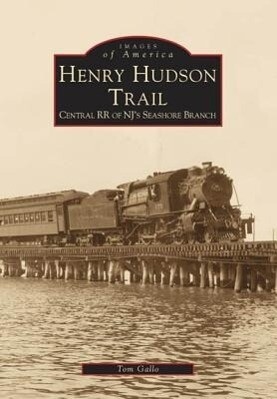 Henry Hudson Trail: Central RR of NJ's Seashore Branch als Taschenbuch