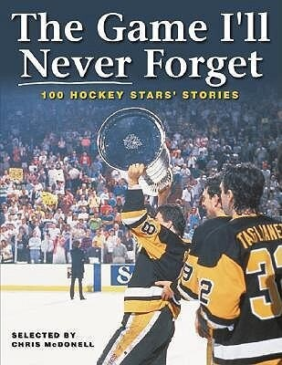 The Game I'll Never Forget: 100 Hockey Stars' Stories als Taschenbuch