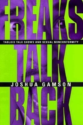 Freaks Talk Back: Tabloid Talk Shows and Sexual Nonconformity als Buch