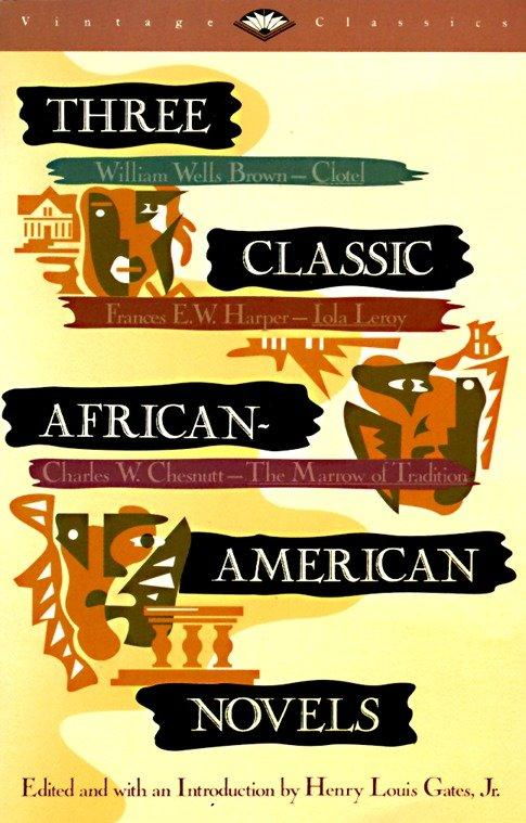 Three Classic African-American Novels: Clotel, Iola Leary, the Marrow of Tradition als Taschenbuch