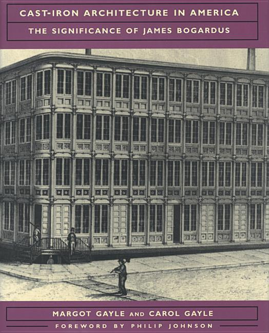 Cast-Iron Architecture in America: The Significance of James Bogardus als Buch