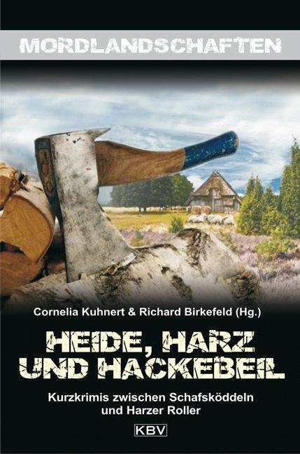 Heide, Harz und Hackebeil als Taschenbuch