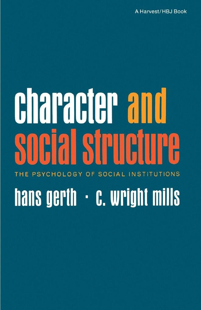 Character and Social Structure: The Psychology of Social Institutions als Taschenbuch