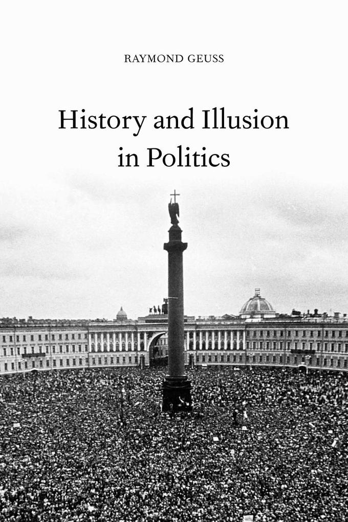 History and Illusion in Politics als Taschenbuch