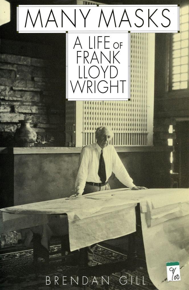 Many Masks: A Life of Frank Lloyd Wright als Taschenbuch