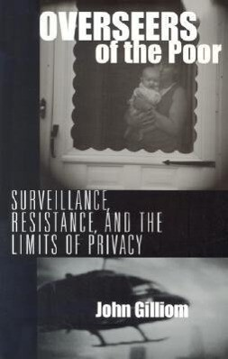 Overseers of the Poor: Surveillance, Resistance, and the Limits of Privacy als Taschenbuch