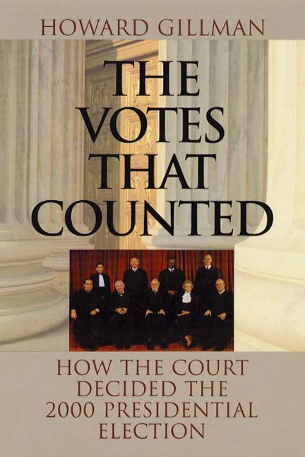 The Votes That Counted: How the Court Decided the 2000 Presidential Election als Buch